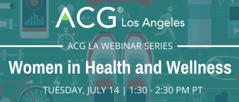 AGCLA Webinar - Women of ACG Los Angeles present Women in Health and Wellness